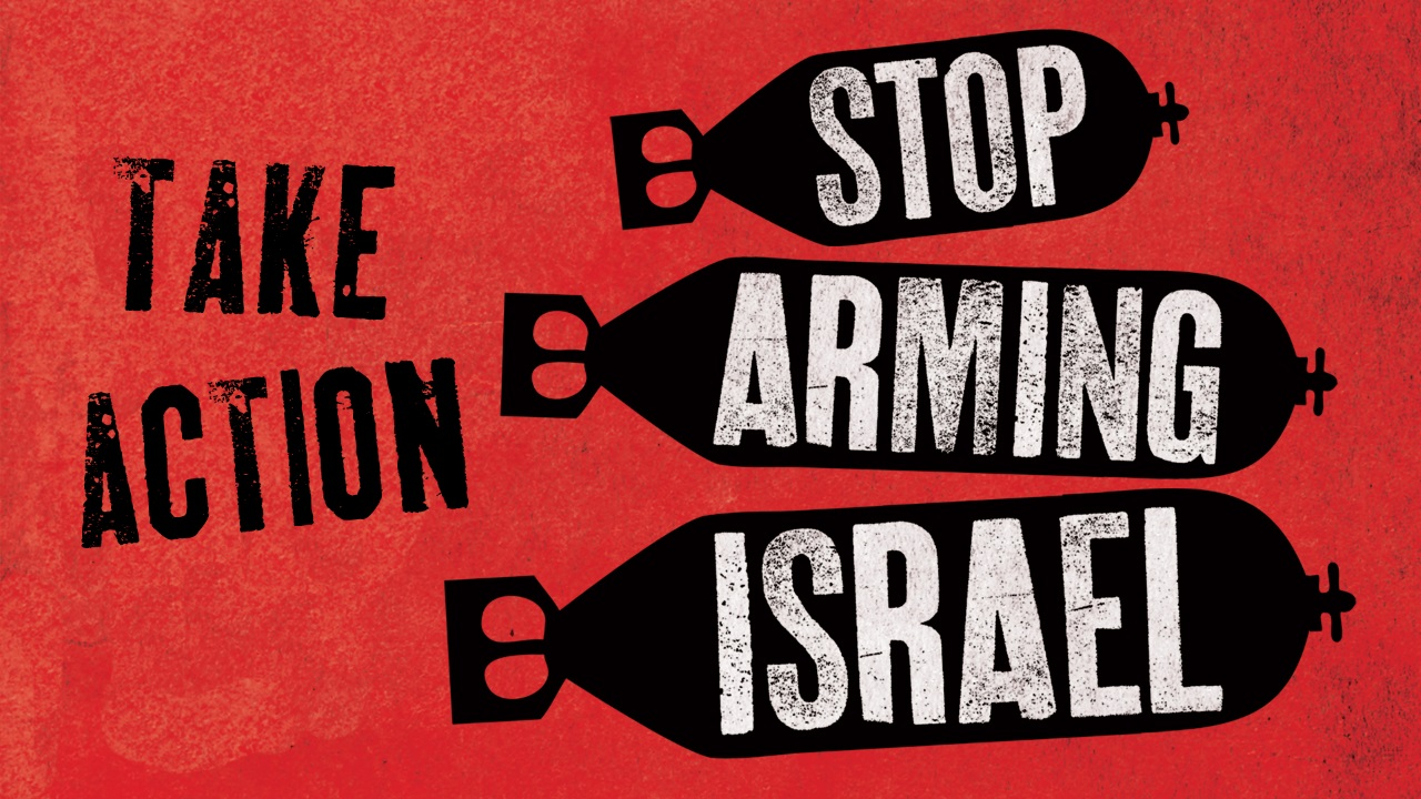 Take action: Stop Arming Israel