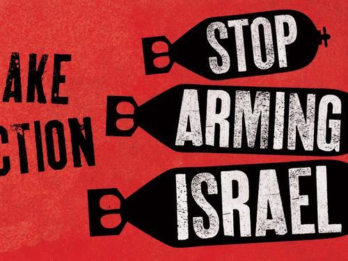 Take action: Stop Arming Israel