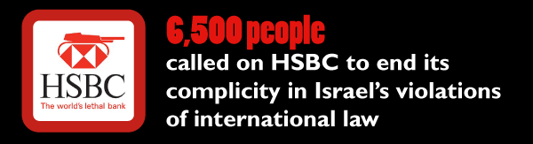 6,500 people called on HSBC to end its complicity in Israel's violations of international law